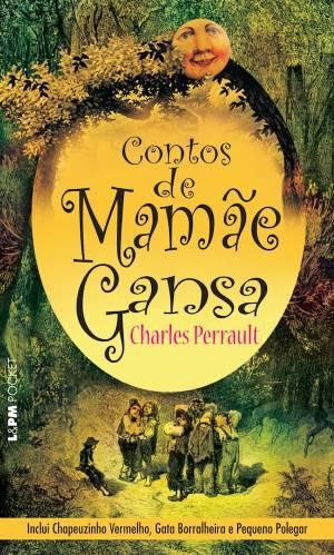 Contos de Mamãe Gansa, de Charles Perrault